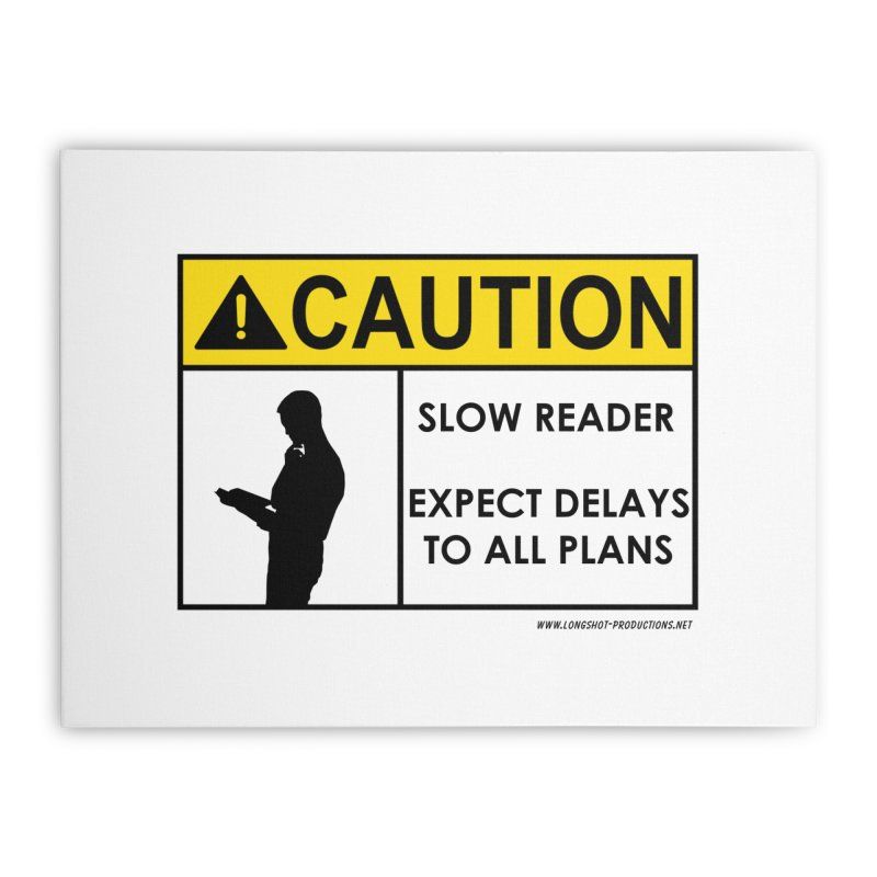 Slow Reader - Expect Delays (Male) Home Stretched Canvas by Author Centric Designs By Longshot Productions