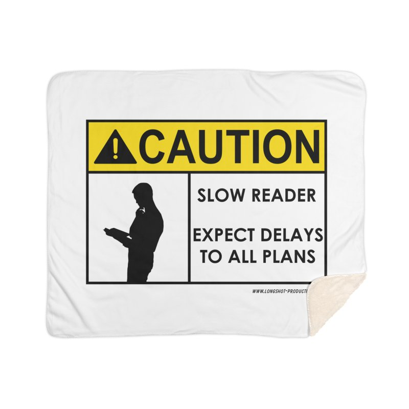 Slow Reader - Expect Delays (Male) Home Blanket by Author Centric Designs By Longshot Productions