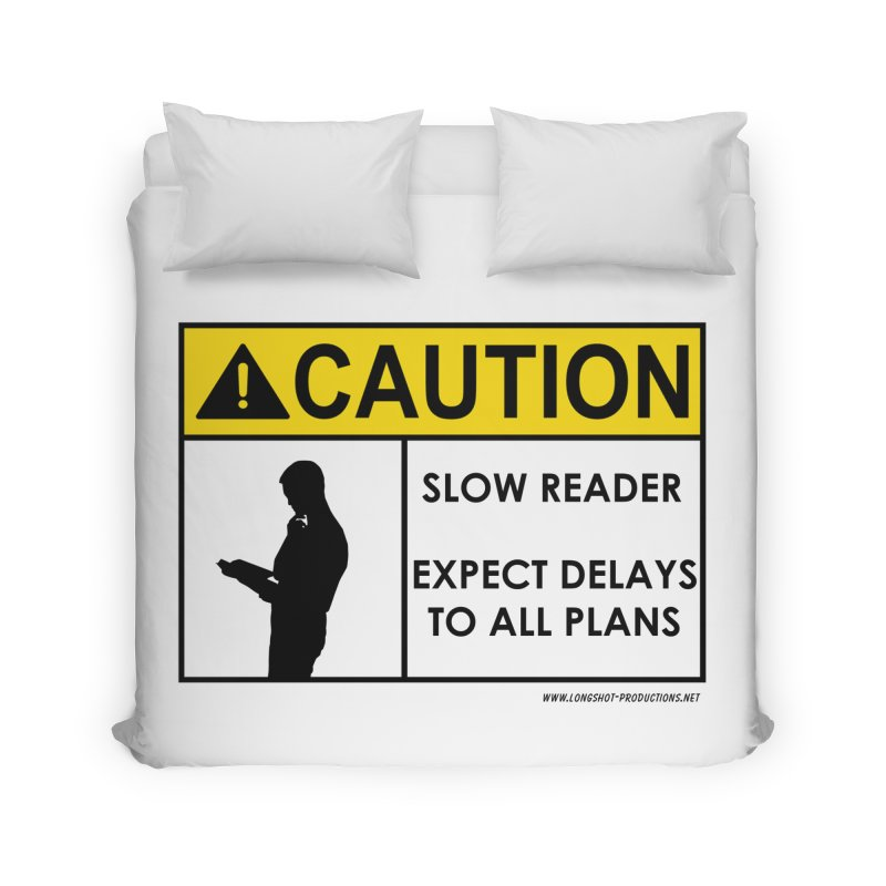 Slow Reader - Expect Delays (Male) Home Duvet by Author Centric Designs By Longshot Productions