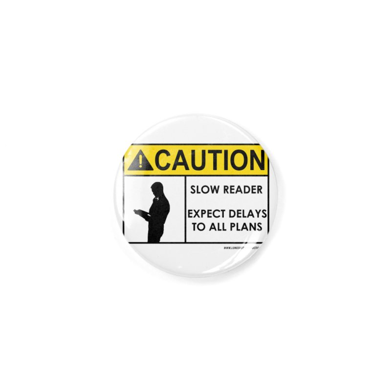 Slow Reader - Expect Delays (Male) Accessories Button by Author Centric Designs By Longshot Productions