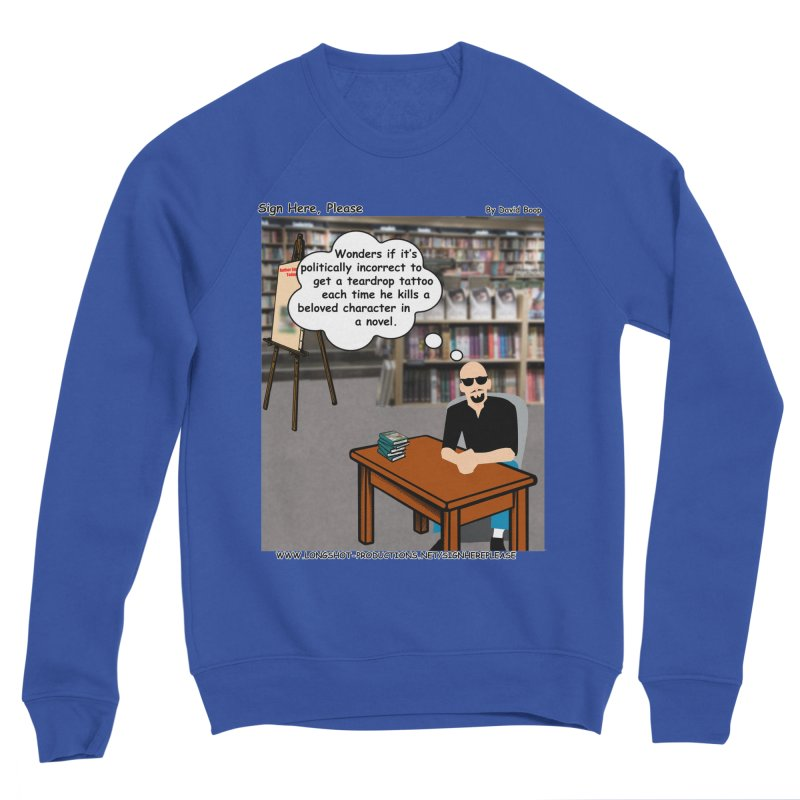 Sign Here Please - Teardrop Women's Sweatshirt by Author Centric Designs By Longshot Productions
