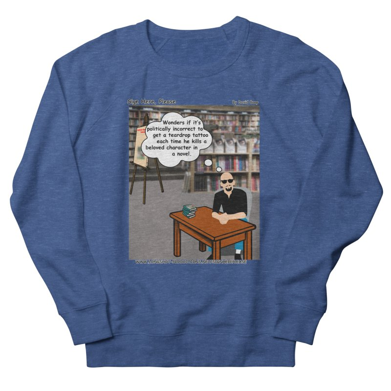 Sign Here Please - Teardrop Men's Sweatshirt by Author Centric Designs By Longshot Productions