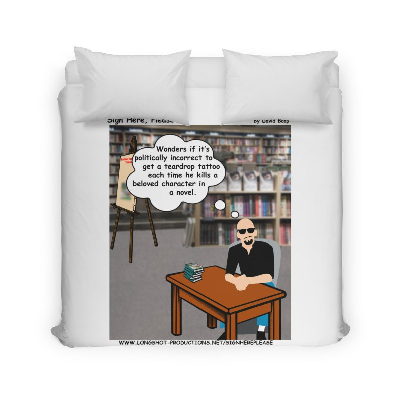 Sign Here Please - Teardrop Home Duvet by Author Centric Designs By Longshot Productions