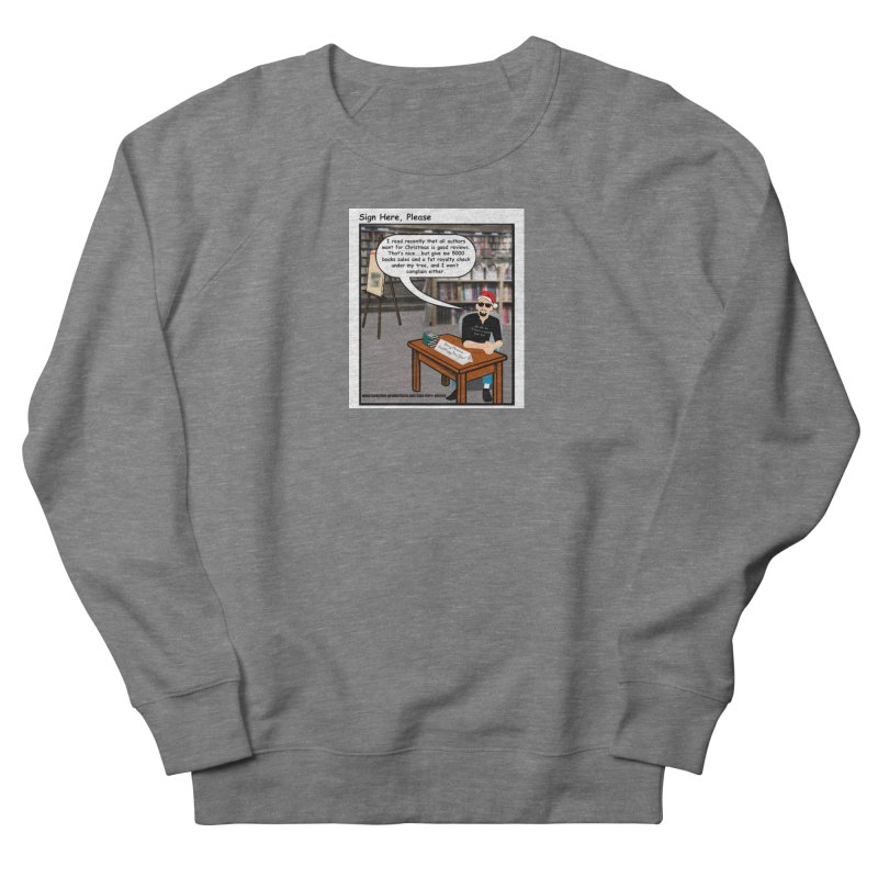 Sign Here Please Christmas One Shot Men's Sweatshirt by Author Centric Designs By Longshot Productions