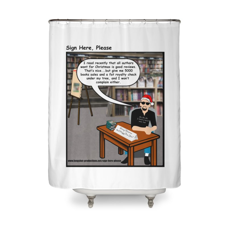 Sign Here Please Christmas One Shot Home Shower Curtain by Author Centric Designs By Longshot Productions