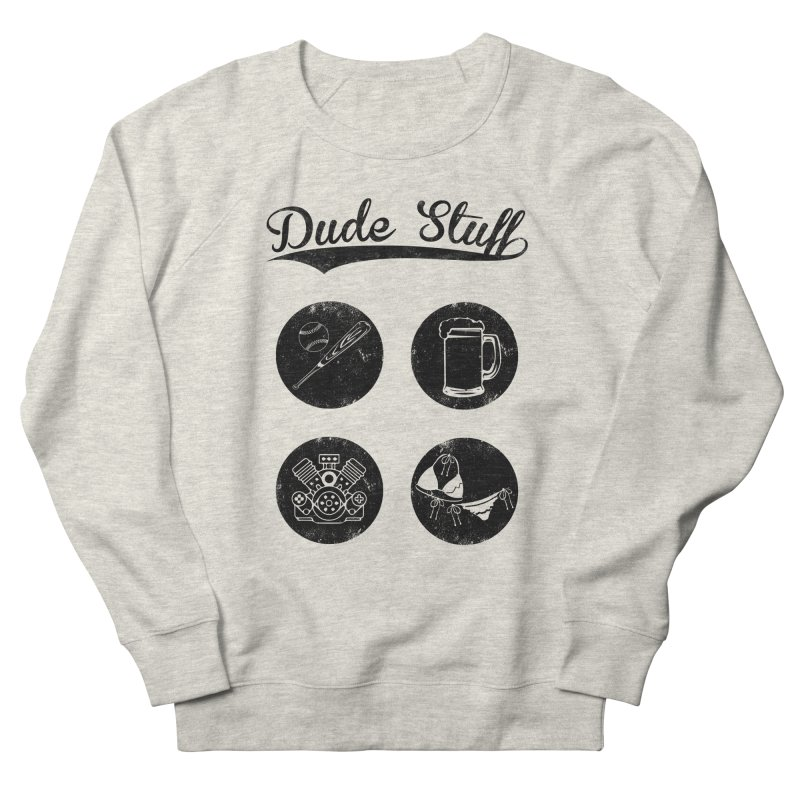 Dude's stuff Men's Sweatshirt by Loremnzo's Artist Shop