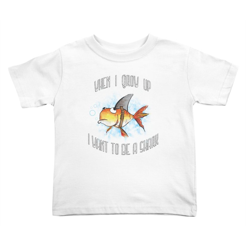 I want to be a shark Kids Toddler T-Shirt by Loremnzo's Artist Shop