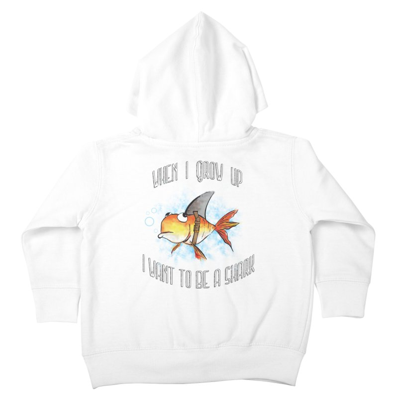 I want to be a shark Kids Toddler Zip-Up Hoody by Loremnzo's Artist Shop