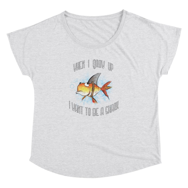 I want to be a shark Women's Dolman by Loremnzo's Artist Shop