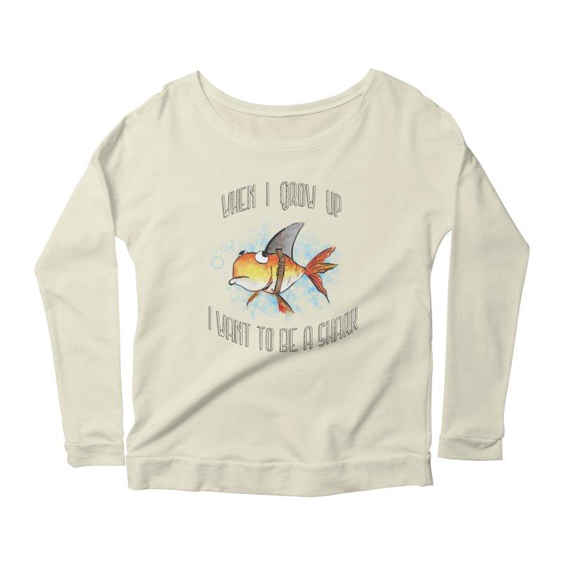 I want to be a shark Women's Longsleeve Scoopneck  by Loremnzo's Artist Shop
