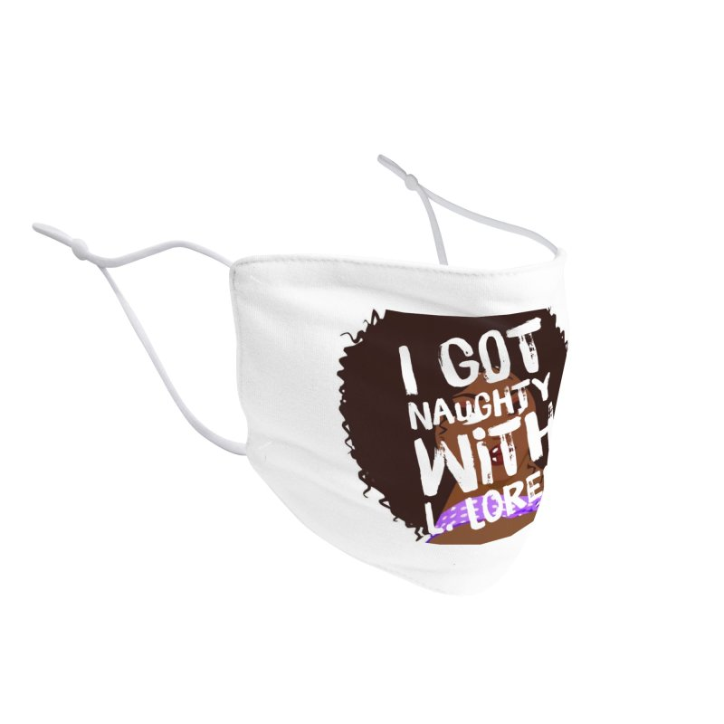 Naughty L Accessories Face Mask by Loverotica's Artist Shop