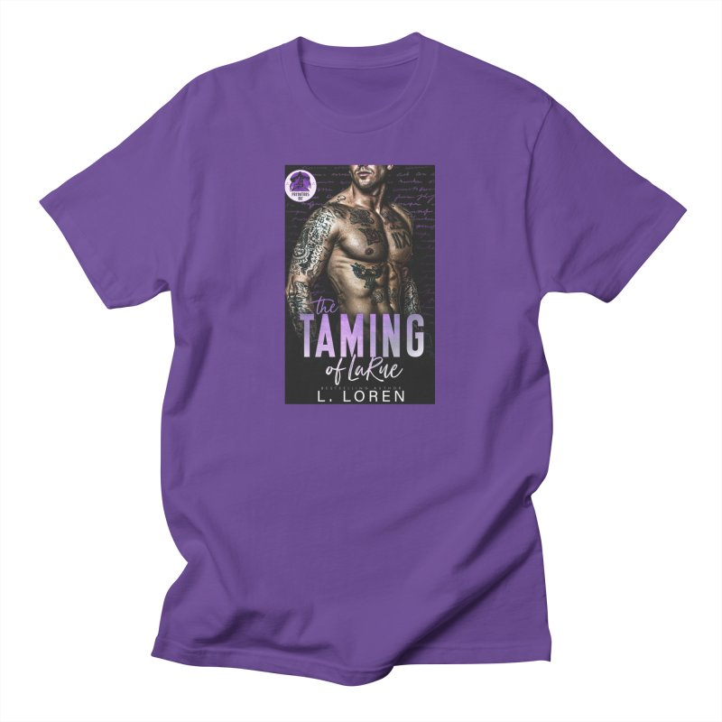 The Taming of LaRue Men's T-Shirt by Loverotica's Artist Shop