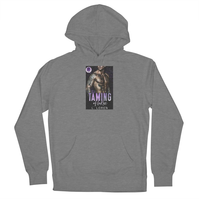 The Taming of LaRue Women's Pullover Hoody by Loverotica's Artist Shop