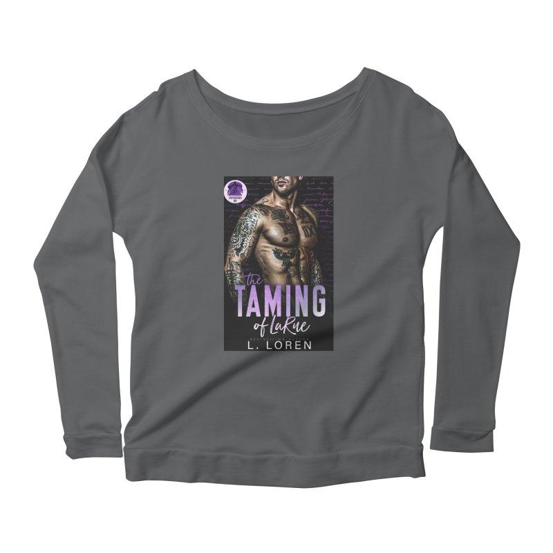 The Taming of LaRue Women's Longsleeve T-Shirt by Loverotica's Artist Shop