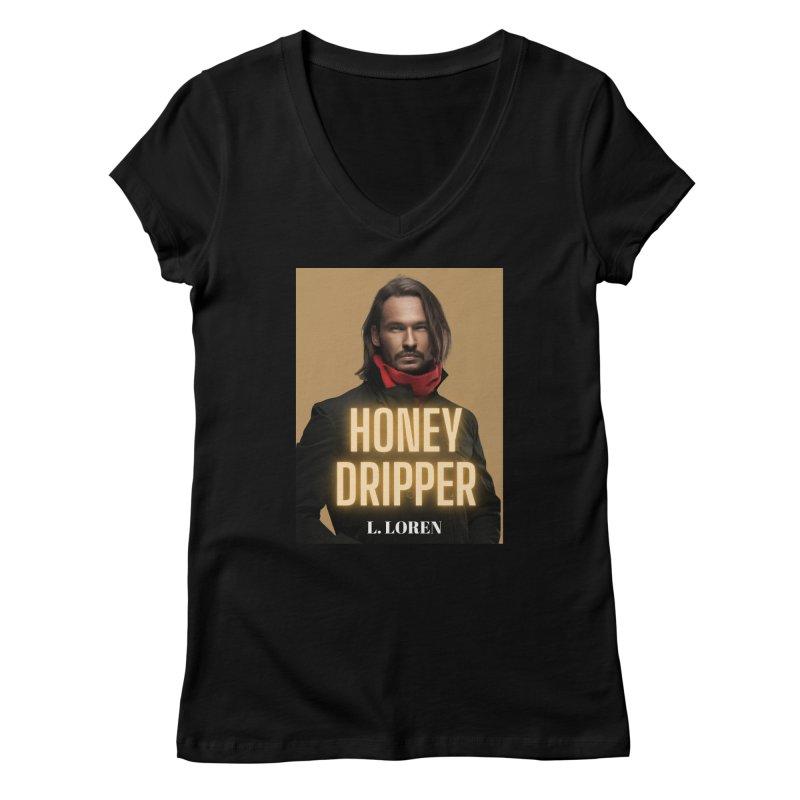 Honey Dripper Women's V-Neck by Loverotica's Artist Shop