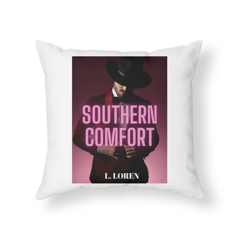 Southern Comfort Home Throw Pillow by Loverotica's Artist Shop