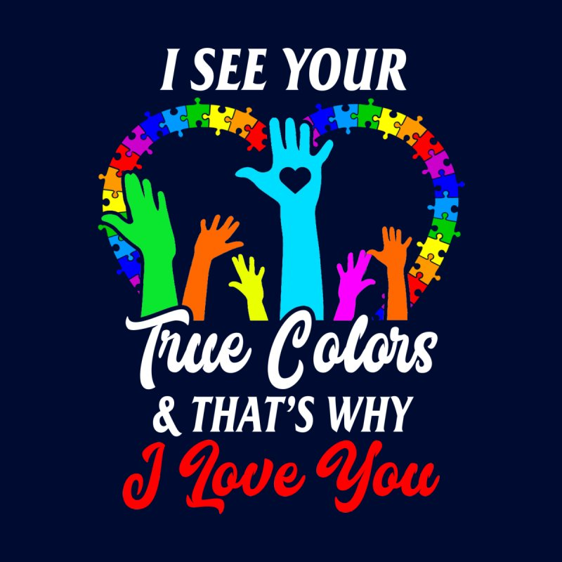 2e13acf287e I See Your True Colors Hands Autism Awareness Tshirt | best funcle t shirt  seller t shirt Lucky t shirt