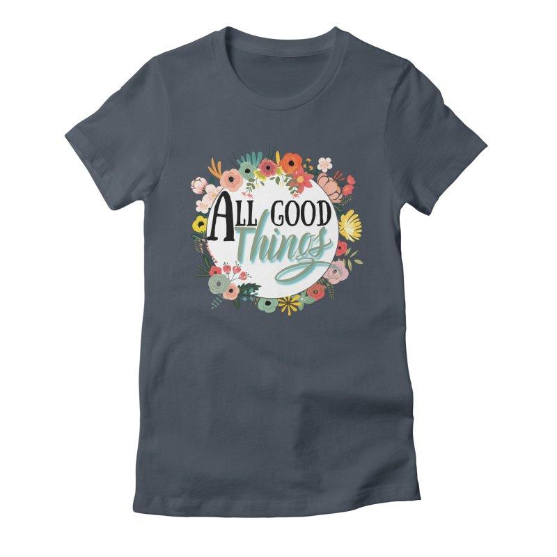 All Good Things Unisex/Women's T-Shirt by Luminous Universe Artist Shop