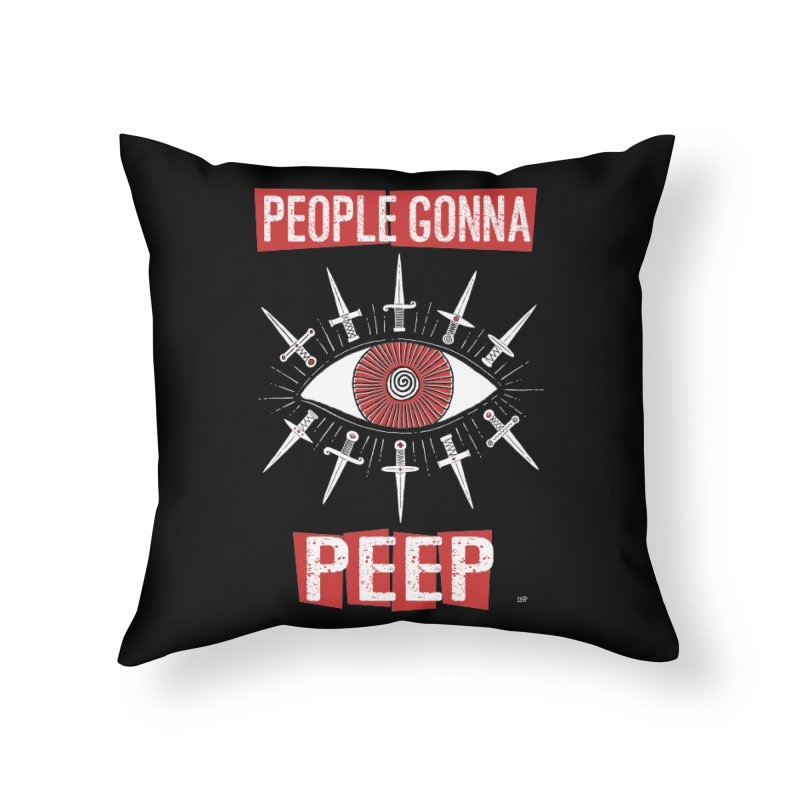 People Gonna Peep Home Throw Pillow by Lupi Art + Illustration