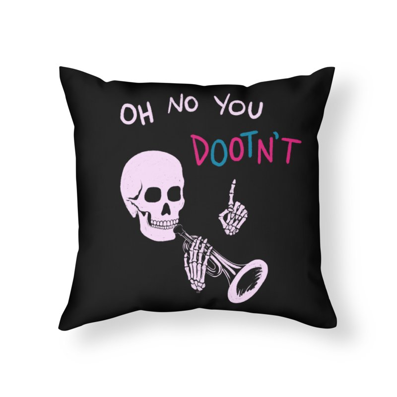 Oh No You Dootn't Home Throw Pillow by Lupi Art + Illustration