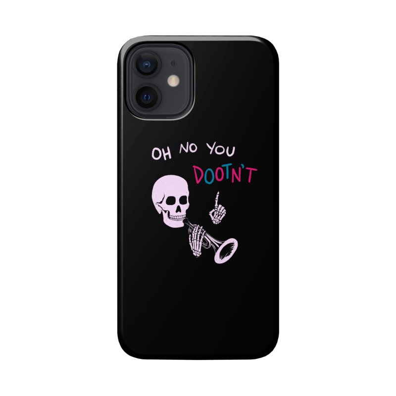 Oh No You Dootn't Accessories Phone Case by Lupi Art + Illustration