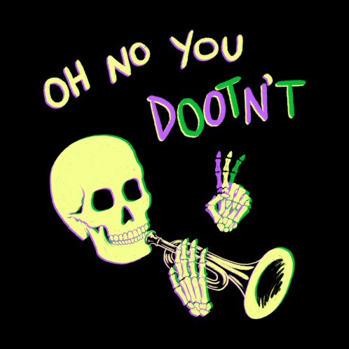 Design for Oh No You Dootn't