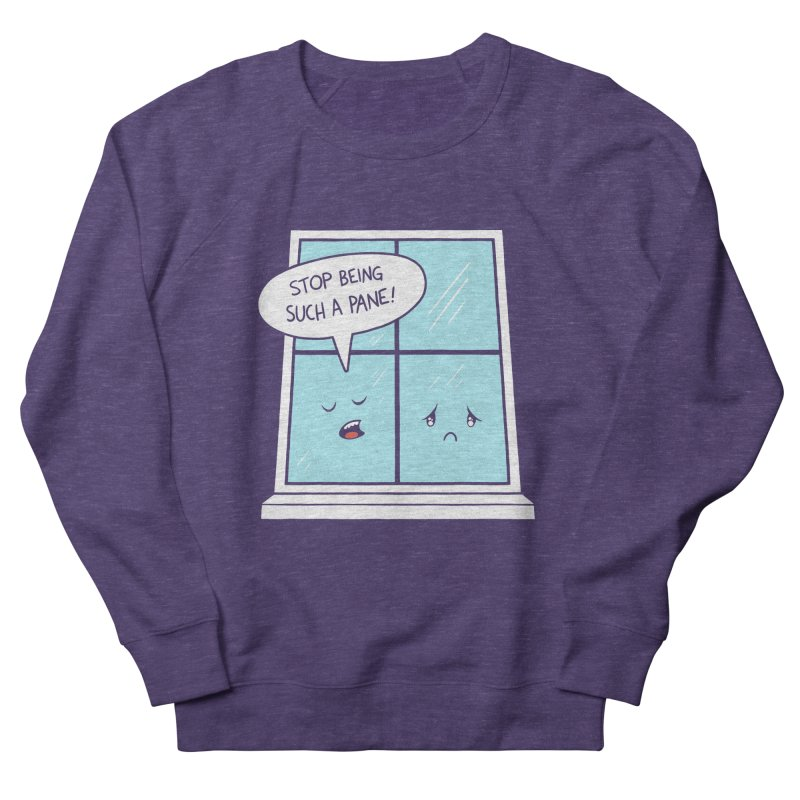 A Pane in the Glass Women's French Terry Sweatshirt by Lupi Art + Illustration