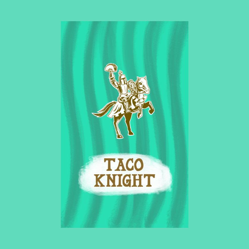 Taco Knight with Text Home Fine Art Print by Lupi Art + Illustration