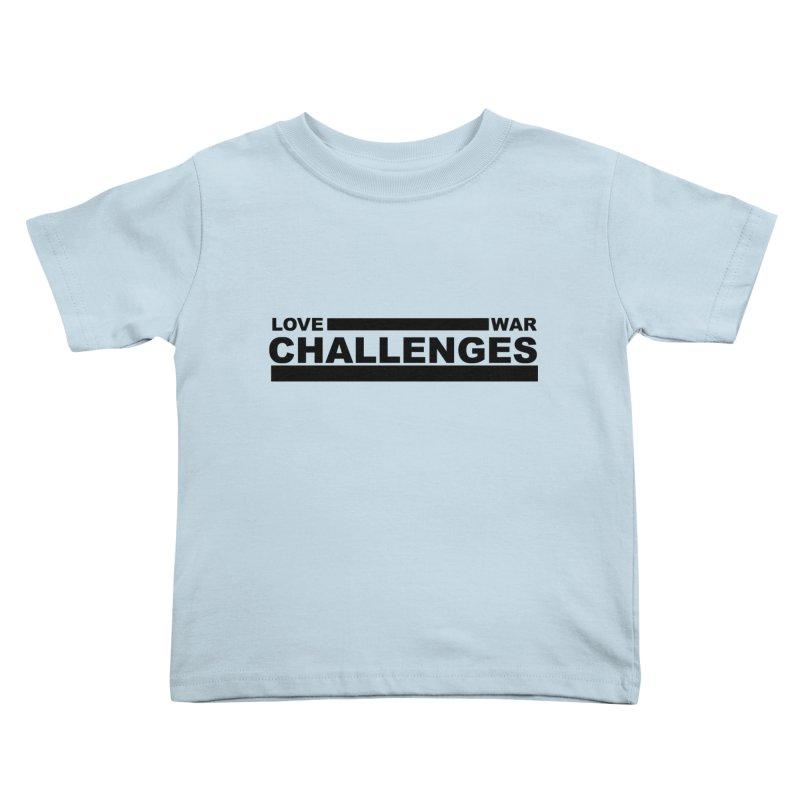 Love War Challenges Kids Toddler T-Shirt by Shop LWC