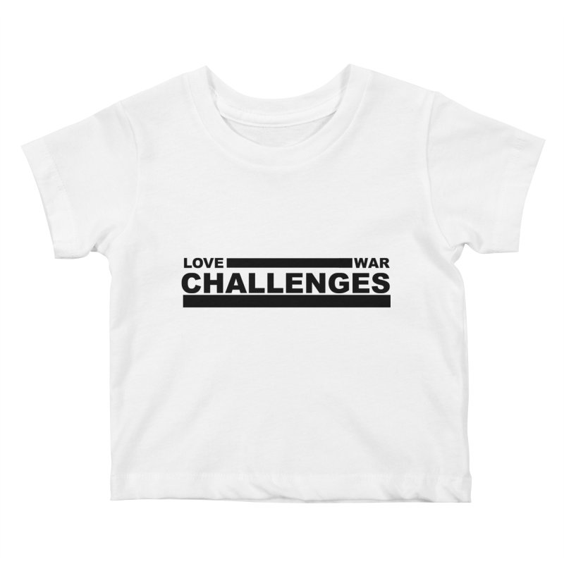 Love War Challenges Kids Baby T-Shirt by Shop LWC