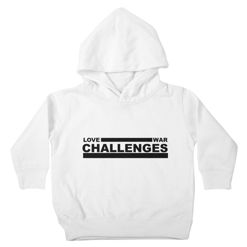 Love War Challenges Kids Toddler Pullover Hoody by Shop LWC