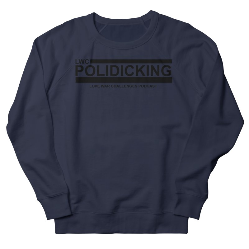 POLIDICKING Men's French Terry Sweatshirt by Shop LWC