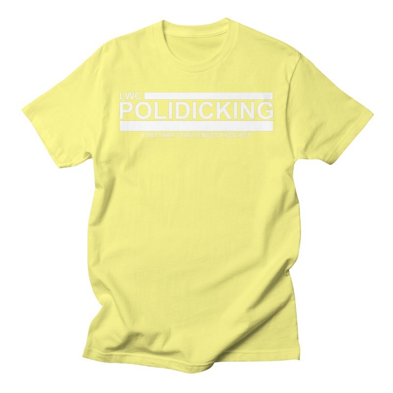 POLIDICKING (Black) Men's T-Shirt by Shop LWC