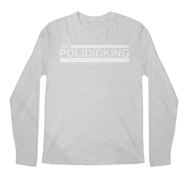 POLIDICKING (Black) Men's Longsleeve T-Shirt by Shop LWC