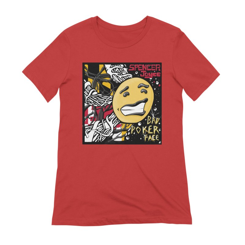 Spencer Joyce Bad Poker Face Women's Extra Soft T-Shirt by MD Design Labs's Artist Shop