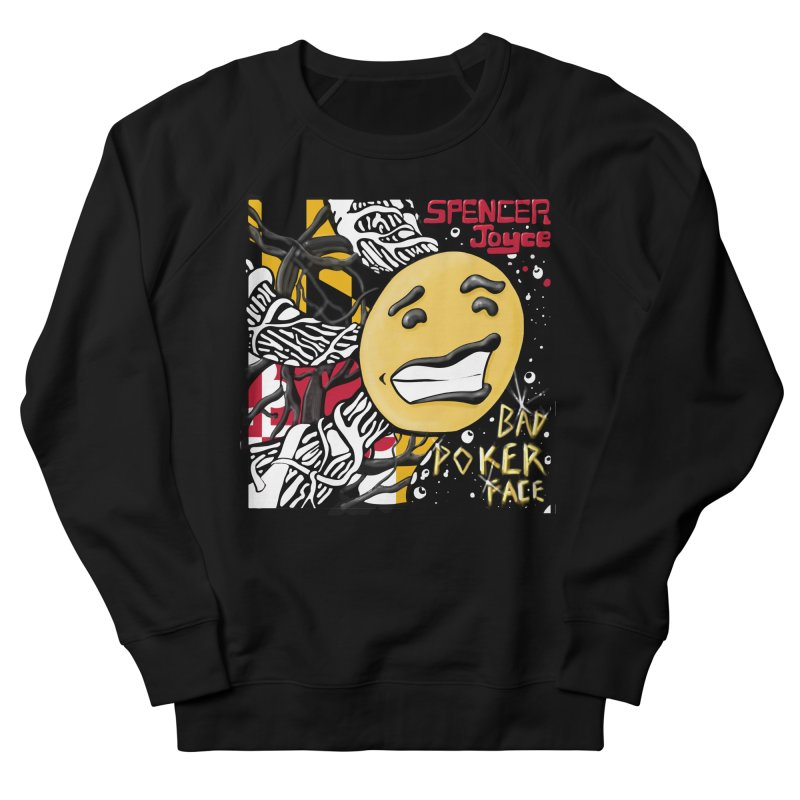 Spencer Joyce Bad Poker Face Men's French Terry Sweatshirt by MD Design Labs's Artist Shop
