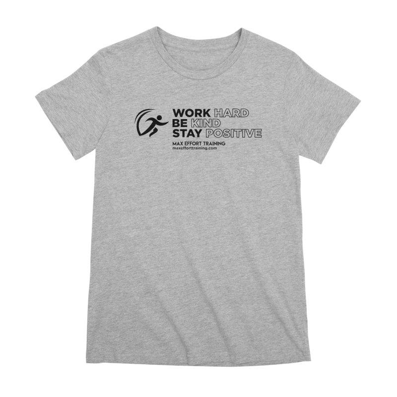 Work Hard/Be Kind (update) Women's Premium T-Shirt by Max Effort Training