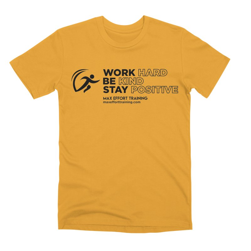 Work Hard/Be Kind (update) Men's Premium T-Shirt by Max Effort Training