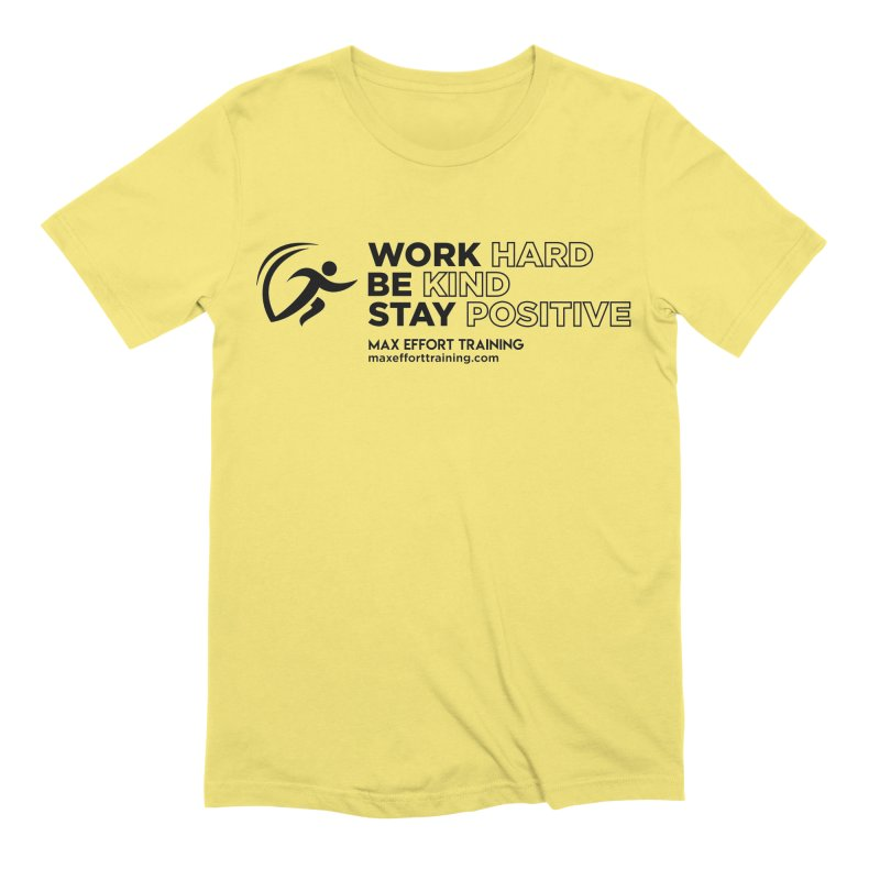 Work Hard/Be Kind (update) Men's Extra Soft T-Shirt by Max Effort Training