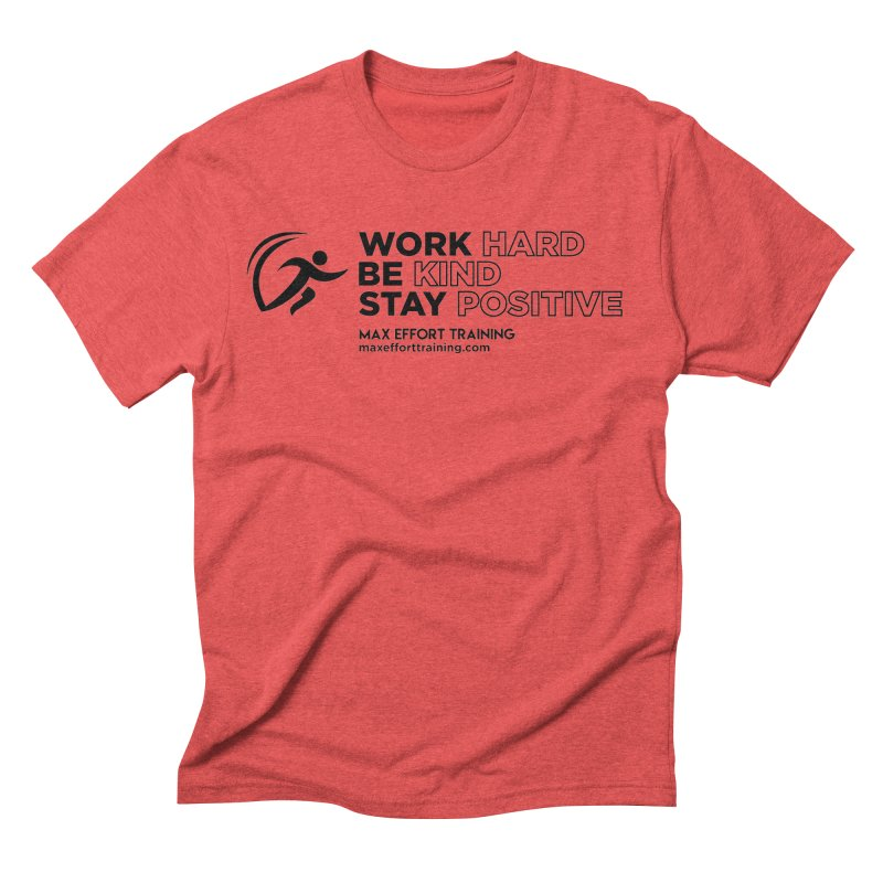 Work Hard/Be Kind (update) Men's Triblend T-Shirt by Max Effort Training
