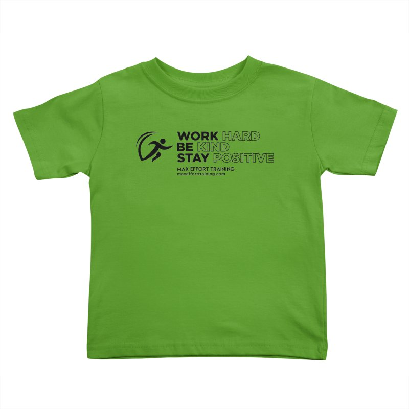 Work Hard/Be Kind (update) Kids Toddler T-Shirt by Max Effort Training