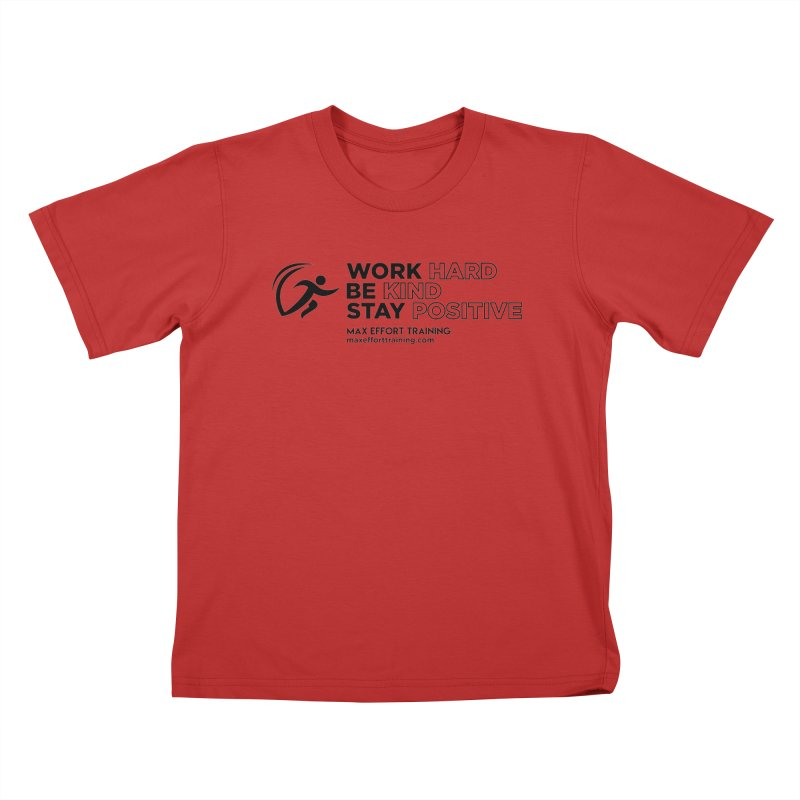 Work Hard/Be Kind (update) Kids T-Shirt by Max Effort Training