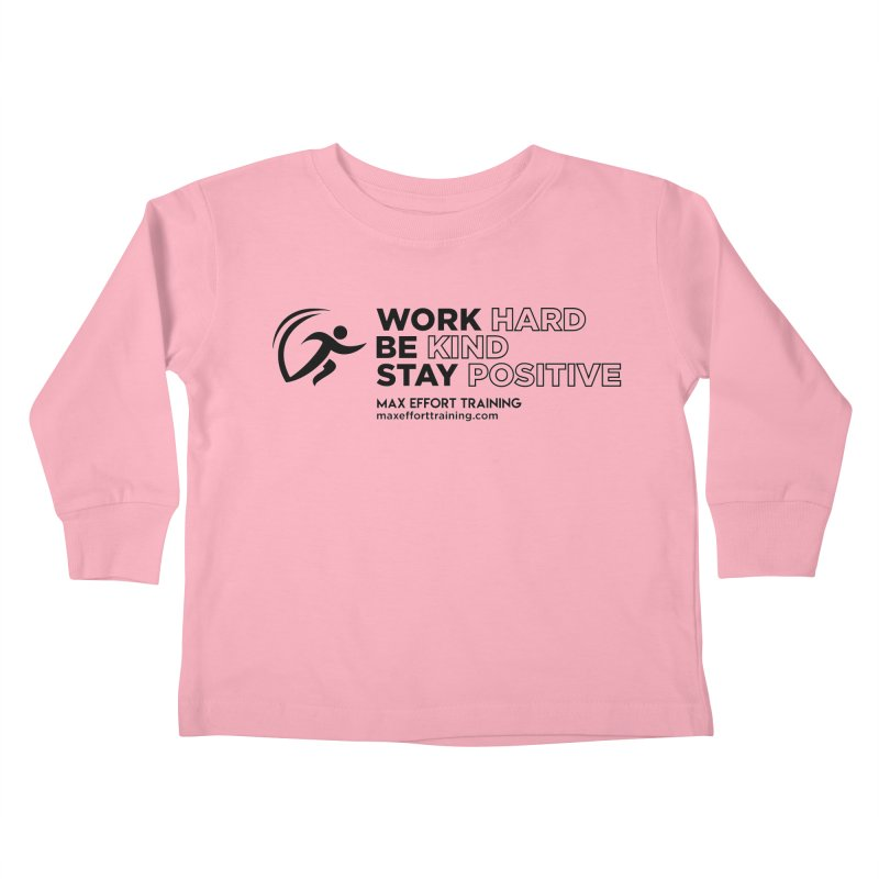 Work Hard/Be Kind (update) Kids Toddler Longsleeve T-Shirt by Max Effort Training