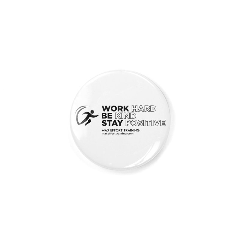 Work Hard/Be Kind (update) Accessories Button by Max Effort Training