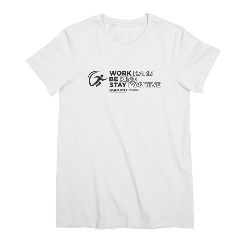 Work Hard/Be Kind (update) Women's Premium T-Shirt by Max Effort Training