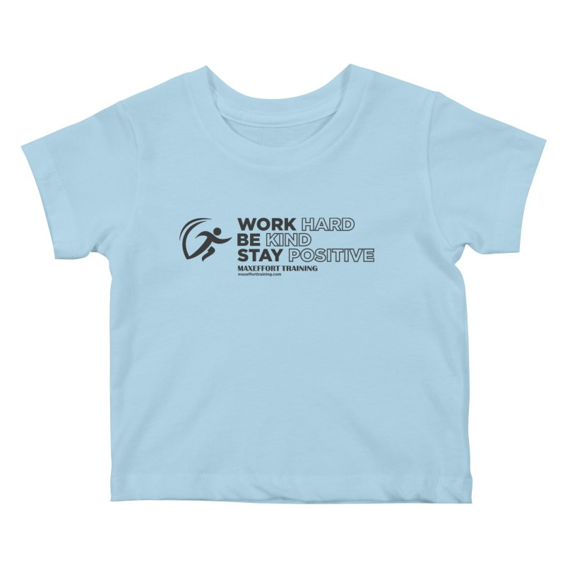 Work Hard/Be Kind (update) Kids Baby T-Shirt by Max Effort Training