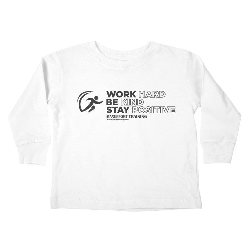Work Hard/Be Kind (update) Kids Toddler Longsleeve T-Shirt by Max Effort Training