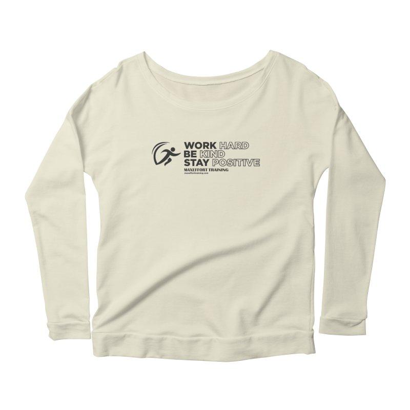 Work Hard/Be Kind (update) Women's Scoop Neck Longsleeve T-Shirt by Max Effort Training
