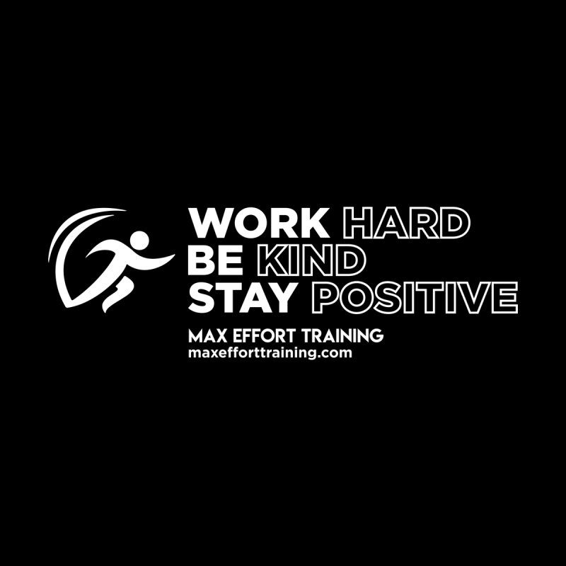 Work Hard/Be Kind - White (update) Women's T-Shirt by Max Effort Training