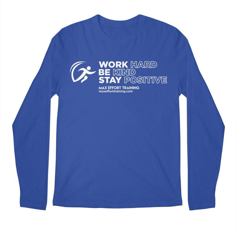 Work Hard/Be Kind - White (update) Men's Regular Longsleeve T-Shirt by Max Effort Training